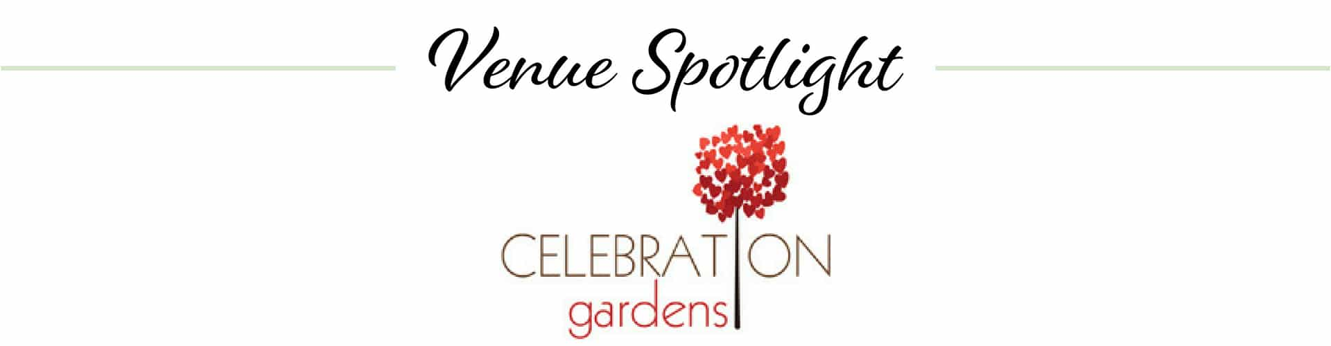 Venue Spotlight Celebration Gardens