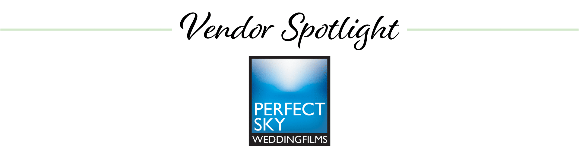 Perfect Sky WeddingFilms Blog headers