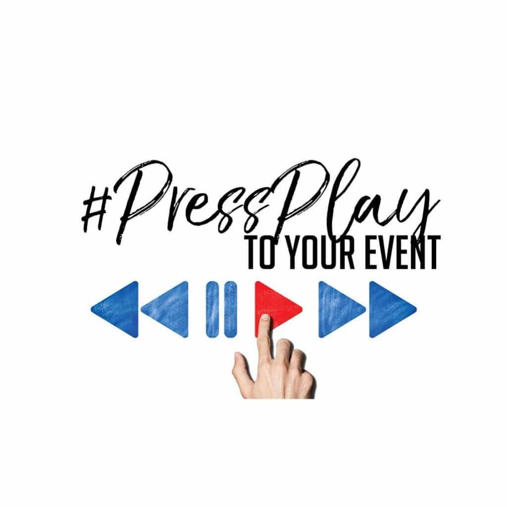 Press Play to Your Event