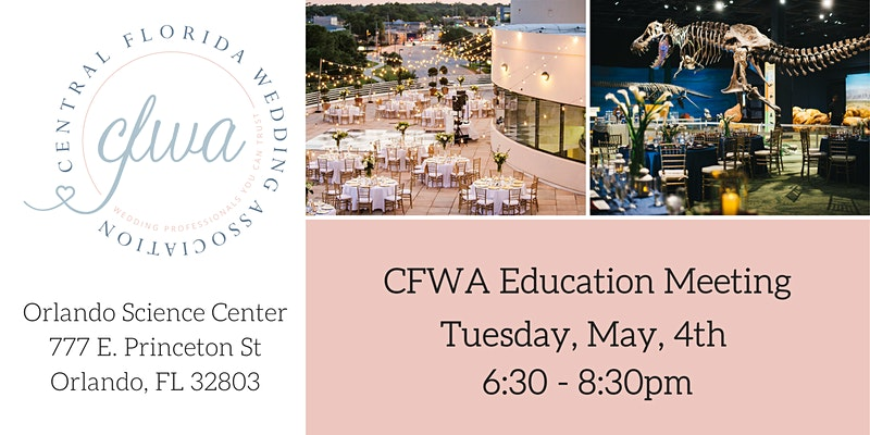 CFWA Education Meeting on Tuesday, May 4th at Orlando Science Center