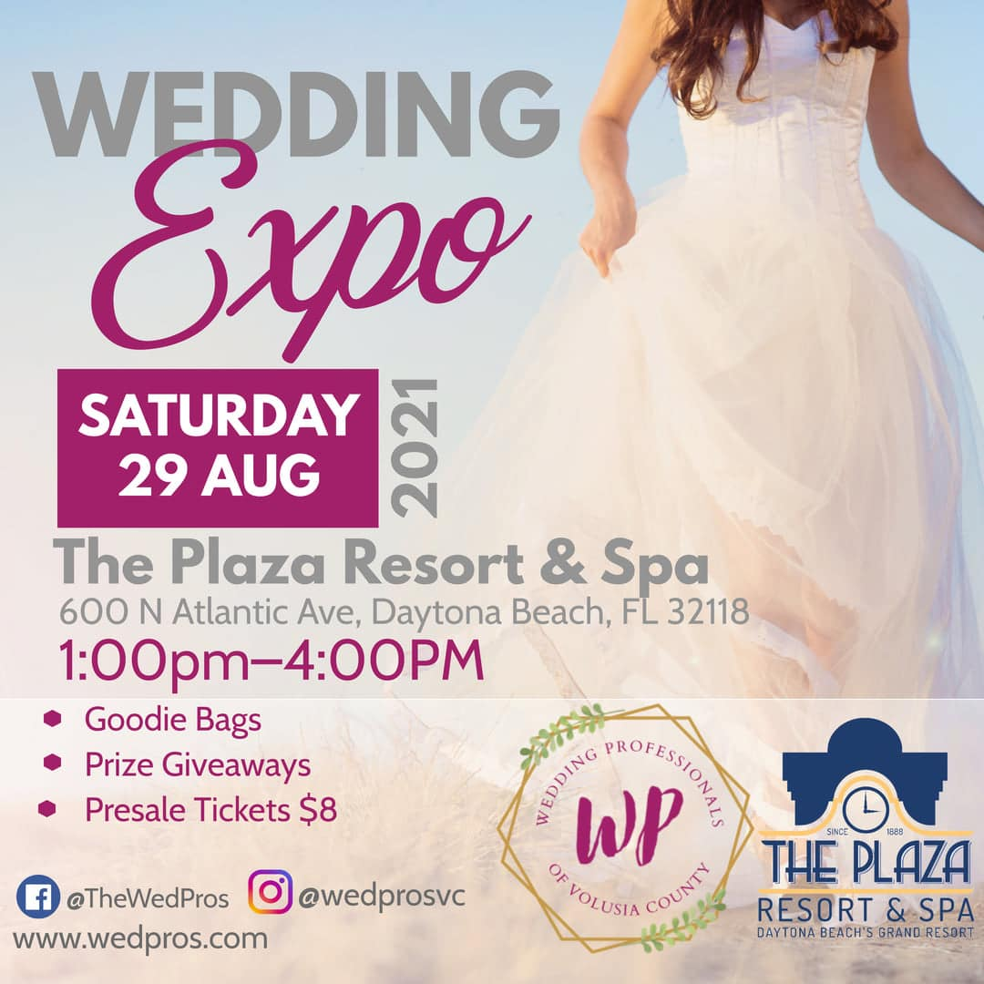Wedding Expo on Saturday, August 29th 2021 at The Plaza Resort & Spa in Daytona Beach