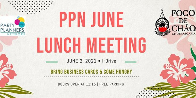 PPN June Lunch Meeting on June 2nd on I-Drive