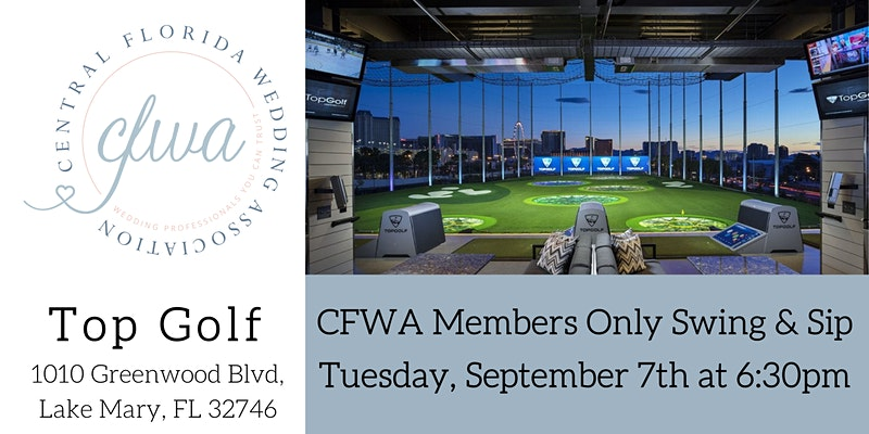 CFWA Members Only Swing and Sip at Top Golf in Lake Mary